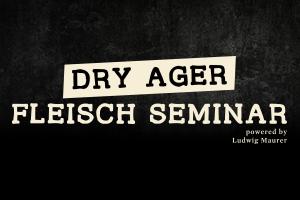 Dry Ager Fleisch-Seminar Tickets