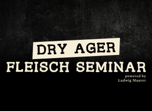 Dry Ager Fleisch-Seminar